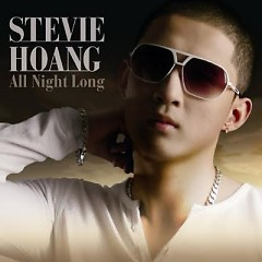 All Night Long - Stevie Hoang