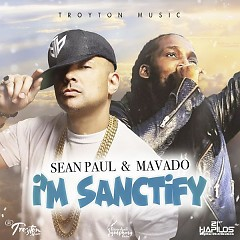 I'm Sanctify (Single) - Sean Paul, Mavado