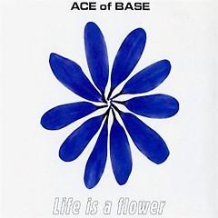 Life Is A Flower (Remixes)