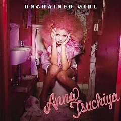 UNCHAINED GIRL - Anna Tsuchiya