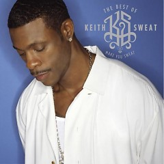 The Best of Keith Sweat- Make You Sweat (CD1) - Keith Sweat