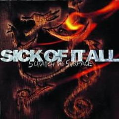 Scratch The Surface - Sick Of It All