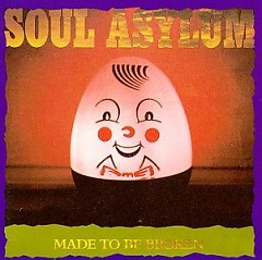 Made To Be Broken - Soul Asylum