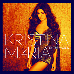 Tell The World - Kristina Maria