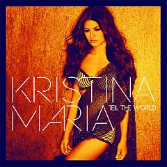 Tell The World - Kristina Maria