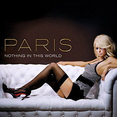 Nothing In This World (Remixes) - Paris Hilton