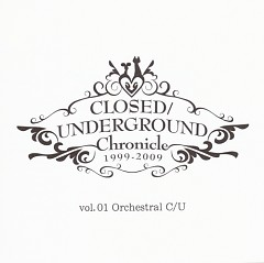 CLOSED/UNDERGROUND Chronicle vol.01 - Orchestral CU (CD3)