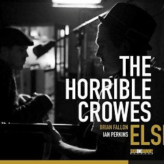 The Horrible Crowes - Elsie - The Gaslight Anthem