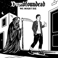 We Might Die - Dumbfoundead