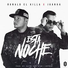 """Esta Noche (Single) - Ronald """"El Killa"""", Juanka El Problematik"""