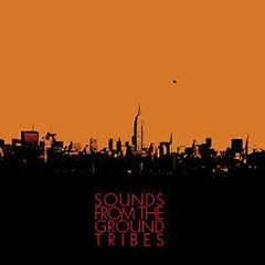 Tribes - Sounds From The Ground