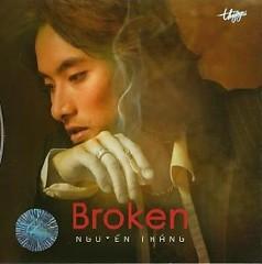 Broken - Nguyễn Thắng