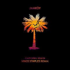 California Heaven (Vince Staples Remix) (Single) - JAHKOY
