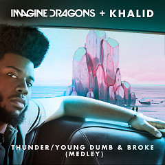 Thunder / Young Dumb & Broke (Medley) - Imagine Dragons