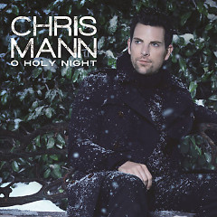 O Holy Night (Single) - Chris Mann
