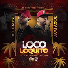 Loco Loquito (Single) - Alex Rose