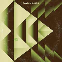 Deadbeat Graffiti - Black Pistol Fire