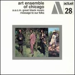 Message To Our Folks - Art Ensemble of Chicago