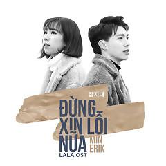 Đừng Xin Lỗi Nữa (Lala - Hãy Để Em Yêu Anh OST) (Single)