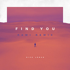 Find You (RAMI Remix) - Nick Jonas