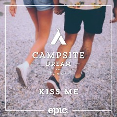 Kiss Me - Campsite Dream