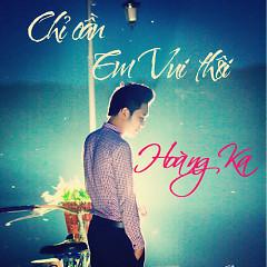 Chỉ Cần Em Vui Thôi (Single) - Hoàng Ka