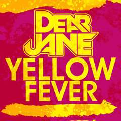 Yellow Fever - Dear Jane