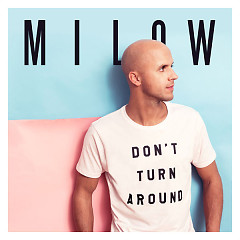 Don't Turn Around (Single) - Milow