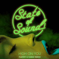 High On You (Filatov & Karas Remix) - State Of Sound