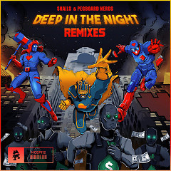 Deep In The Night (The Remixes) (Single) - Snails, Pegboard Nerds