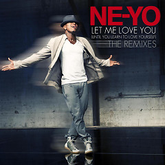 Let Me Love You (Until You Learn To Love Yourself) [Remixes] - EP