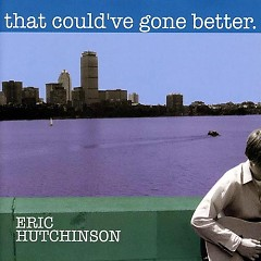That Could've Gone Better - Eric Hutchinson