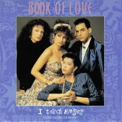 I Touch Roses - Book Of Love