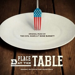 A Place At The Table OST - The Civil Wars,T-Bone Burnett