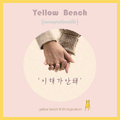 I Don't Get It (Single) - Yellow Bench