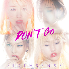 Don't Go (Single) - Sixth Sense