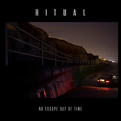 No Escape Out Of Time - R I T U A L