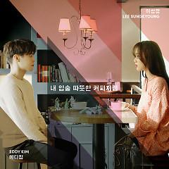 My Lips Like Warm Coffee  - Eddy Kim,Lee Sung Kyung