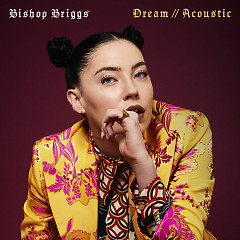 Dream (Acoustic) (Single) - Bishop Briggs
