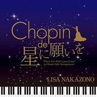 Chopin De Hoshi Ni Negai Wo - Lisa Nakazono