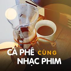 Album Tách Cà Phê Cùng Nhạc Phim - Various Artists