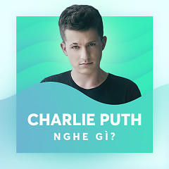 Charlie Puth Nghe Gì? - Various Artists