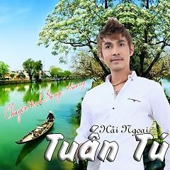 Chuyện Tình Sông Hương (Vol 5) - Tuấn Tú