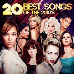 Top 20 Ca Khúc Quốc Tế Hay Nhất Nửa Đầu Thập Kỷ 2010 (Best Songs Of The 2010s) - Various Artists