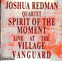 Spirit of the Moment. Live at the Village Vanguard (CD1)