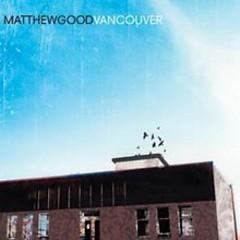 Vancouver  - Matthew Good