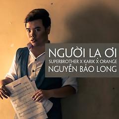 Người Lạ Ơi (Cover) (Single) - Nguyễn Bảo Long