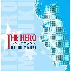 THE HERO~Mr.アニソン~ (THE HERO - Mr. Anison -) (CD2) - Mizuki Ichiro