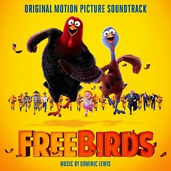 Free Birds OST (Pt.2) - Dominic Lewis