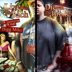Live With The Rich, Die With The Broke - Bigg Mike